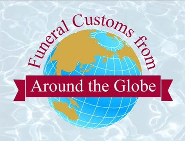 Funeral Customs From Around The Globe